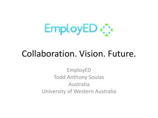 Collaboration. Vision. Future.