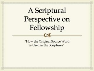 A Scriptural Perspective on Fellowship