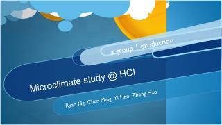 Microclimate study @  H CI
