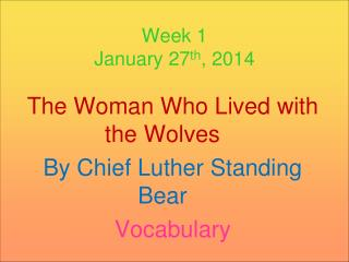 Week 1 January 27 th , 2014