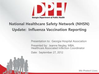 National Healthcare Safety Network (NHSN)  Update:  Influenza Vaccination Reporting