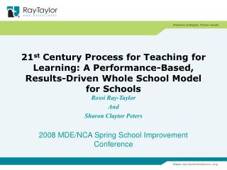 21st Century Process for Teaching for Learning: A Performance-Based, Results-Driven Whole School Model for Schools