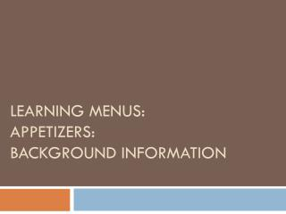 Learning menus: Appetizers: Background information