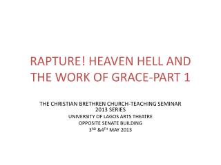 RAPTURE! HEAVEN HELL AND THE WORK OF GRACE-PART 1