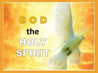 """THE holy spirit has come!"""