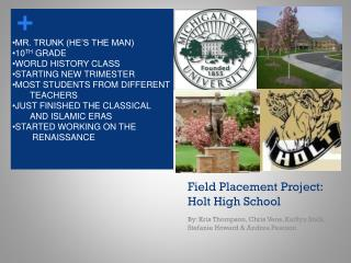 Field Placement Project: Holt High School