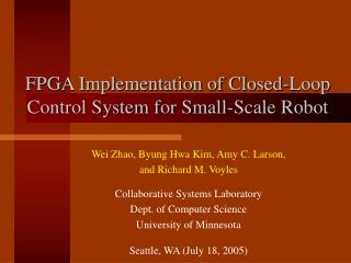 FPGA Implementation of Closed-Loop Control System for Small-Scale Robot