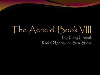 The  Aeneid : Book VIII