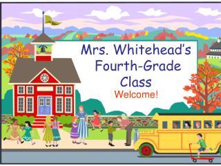 Mrs.  Whitehead's  Fourth-Grade  Class