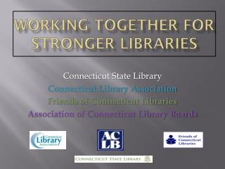 Working Together for Stronger Libraries