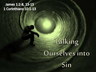 Talking Ourselves into Sin