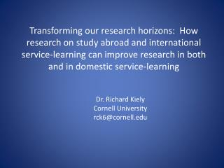 Dr. Richard Kiely Cornell  University rck6@cornell