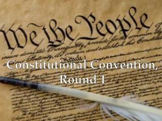 Constitutional Convention, Round 1