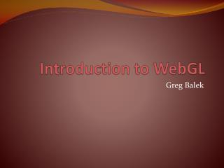 Introduction to  WebGL