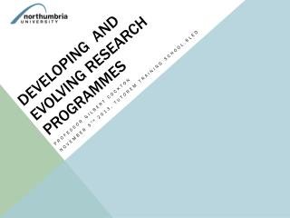 Developing   and evolving Research  Programmes