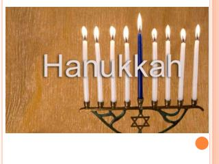 Hanukkah is a Jewish holiday that lasts for eight days.