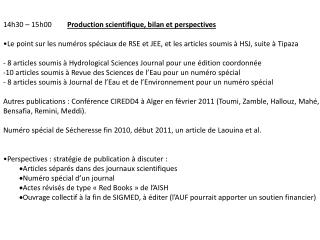 14h30 – 15h00	 Production scientifique, bilan et perspectives