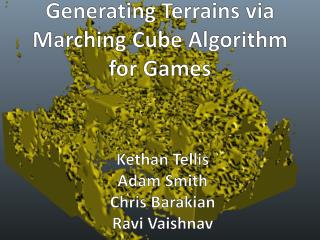Generating  Terrains  via Marching Cube Algorithm for Games