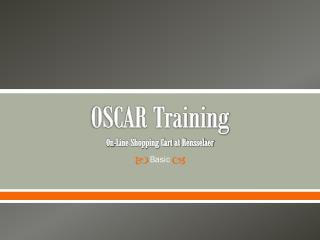 OSCAR  Training On-Line Shopping Cart at Rensselaer