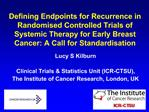 Defining Endpoints for Recurrence in Randomised Controlled Trials of Systemic Therapy for Early Breast Cancer: A Call fo