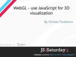 WebGL - use JavaScript for 3D visualization