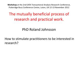 How to stimulate practitioners to  be  interested  in research?