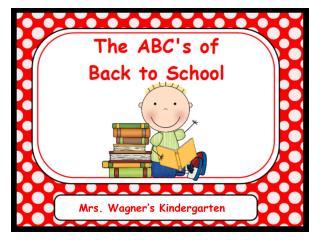 Mrs. Wagner's Kindergarten