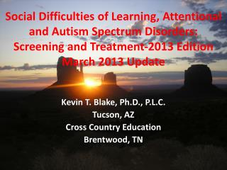 Kevin T. Blake, Ph.D., P.L.C. Tucson, AZ Cross Country Education Brentwood, TN
