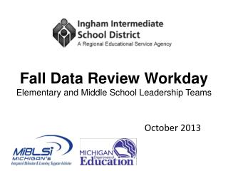 Fall  Data  Review Workday Elementary and Middle School Leadership Teams