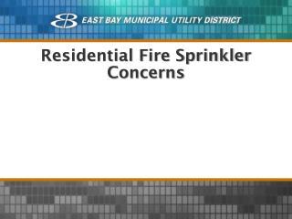 Residential Fire Sprinkler Concerns