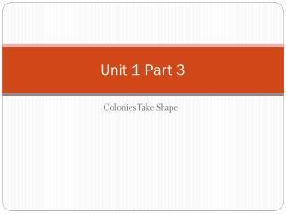 Unit 1 Part 3