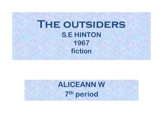 The outsiders S.E HINTON 1967 fiction