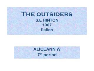 The outsiders S.E HINTON 1967 fiction