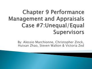 Chapter 9 Performance Management and Appraisals Case #7:Unequal/Equal Supervisors
