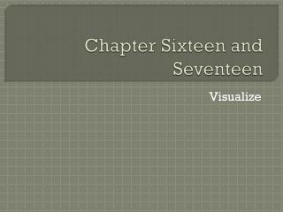 Chapter Sixteen and Seventeen