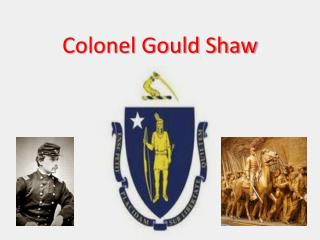 Colonel Gould Shaw