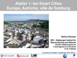 Atelier 1: les Smart Cities Europe, Autriche, ville de Salzburg