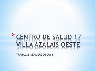 CENTRO DE SALUD 17 VILLA AZALAIS OESTE