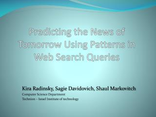 Predicting  the News of Tomorrow Using Patterns  in Web  Search  Queries