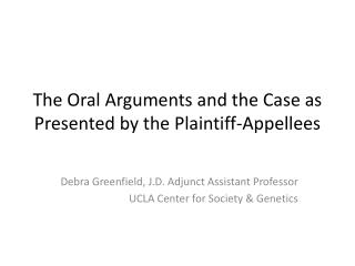 The Oral Arguments and the Case as Presented by the Plaintiff- Appellees