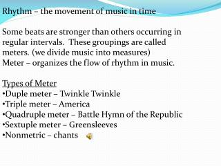 Rhythm � the movement of music in time