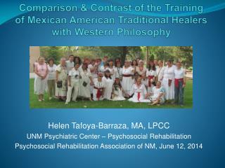 Helen Tafoya-Barraza, MA, LPCC UNM Psychiatric Center – Psychosocial Rehabilitation