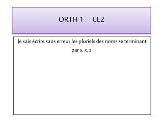 ORTH  1      CE2