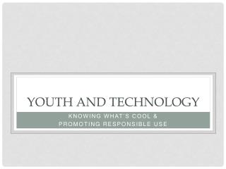 YOUTH AND Technology