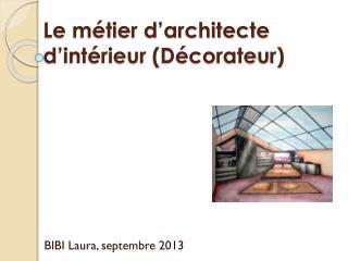 Le métier d'architecte d'intérieur (Décorateur)