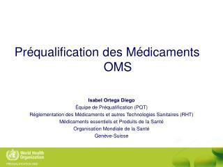 Isabel Ortega Diego Équipe de  Préqualification  (PQT)