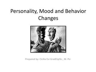 Personality, Mood and Behavior Changes