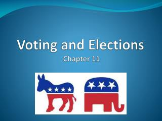 Voting and Elections  Chapter 11