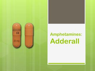 Amphetamines: Adderall