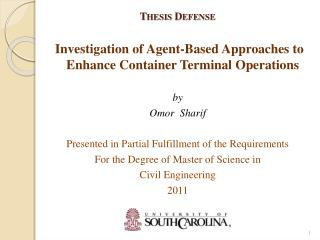 Thesis Defense Investigation of Agent-Based Approaches to Enhance Container Terminal Operations by
